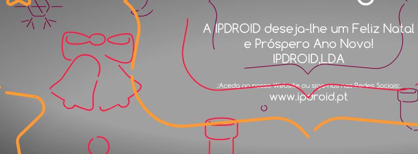 A IPDROID E OS VOTOS DE FESTAS FELIZES E MUITO SUCESSO PARA 2015!